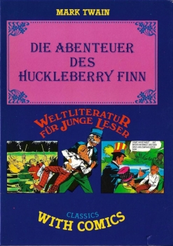 Classics with Comics - Die Abenteuer des Huckleberry Finn from Mark Twain