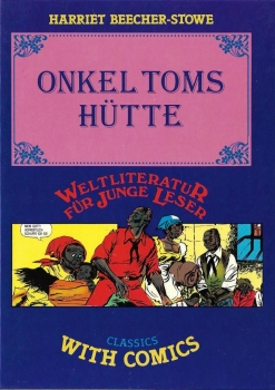 Classics with Comics - Onkel Toms Hütte von Harriet Beecher-Stowe